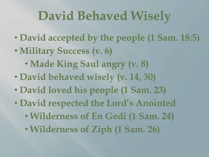 David Behaved Wisely