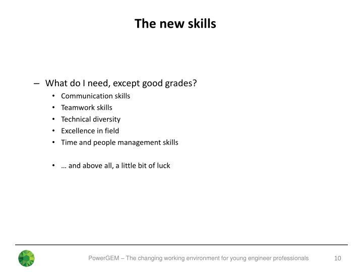 The new skills