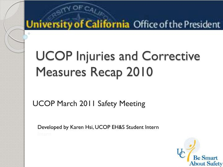 Ucop injuries and corrective measures recap 2010