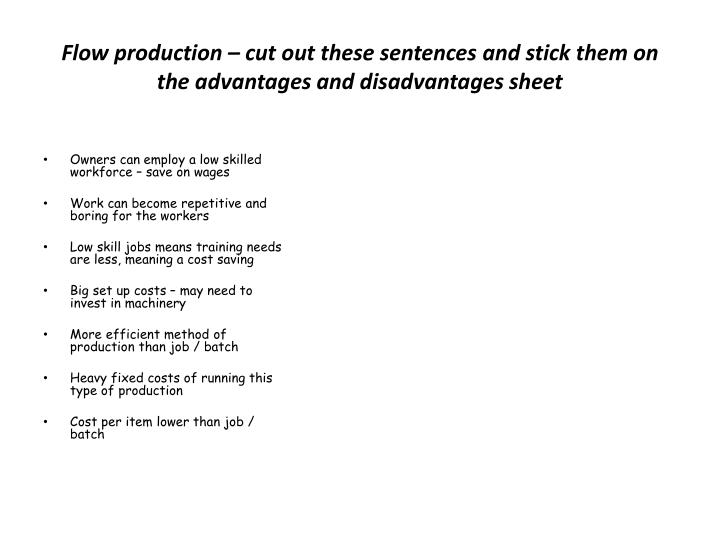 Flow production – cut out these sentences and stick them on the advantages and disadvantages sheet