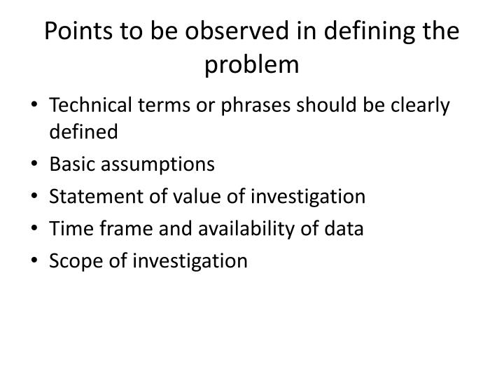 Points to be observed in defining the problem