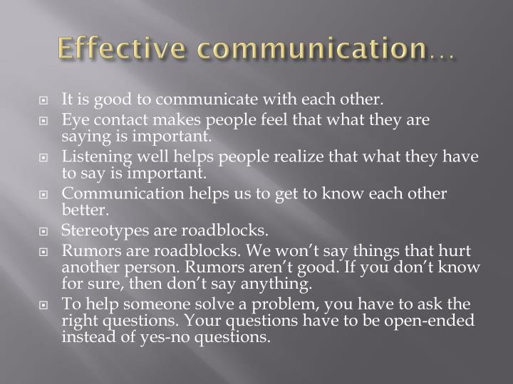 Effective communication…