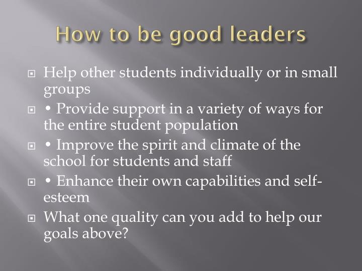 How to be good leaders