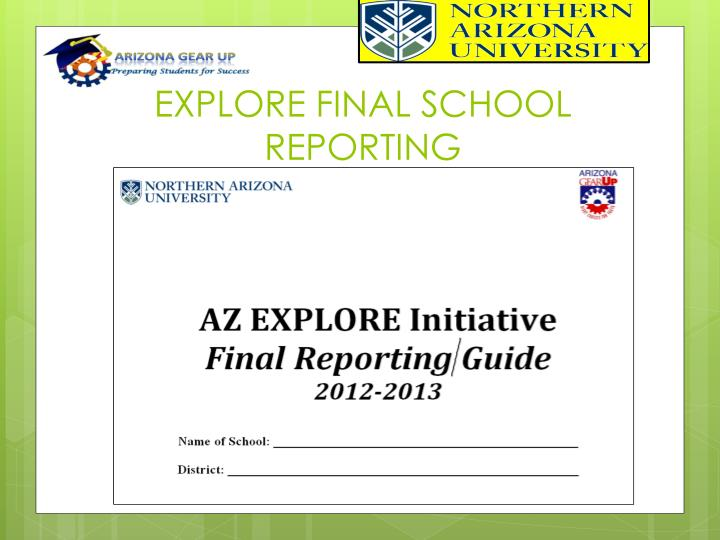 EXPLORE FINAL SCHOOL REPORTING
