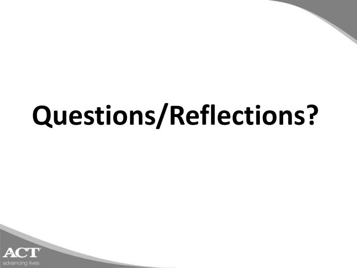 Questions/Reflections?