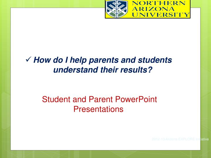 How do I help parents and students understand their results?