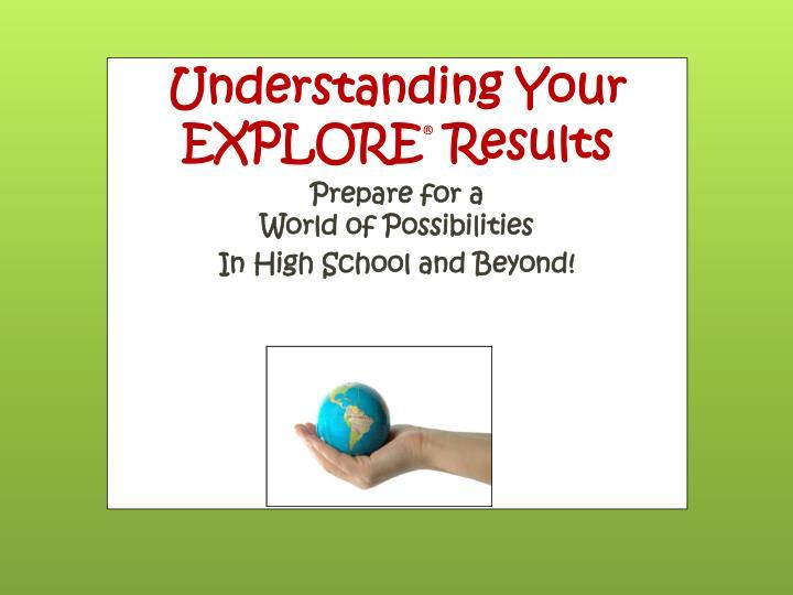 Understanding Your EXPLORE