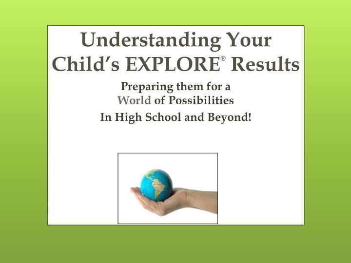 Understanding Your Child's EXPLORE