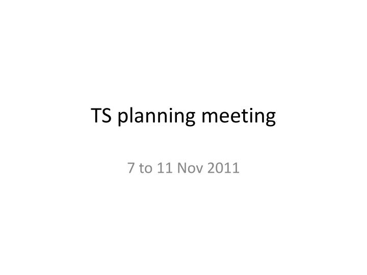Ts planning meeting