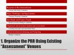 1 organize the prr using existing assessment venues