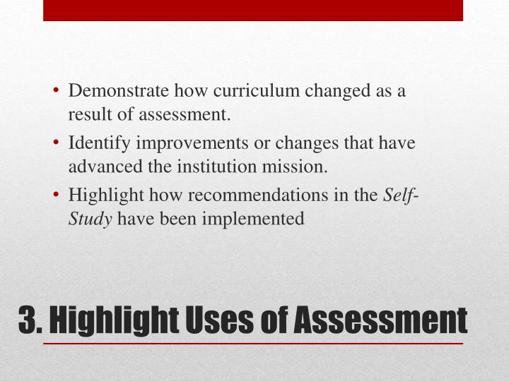 Demonstrate how curriculum changed as a result of assessment.