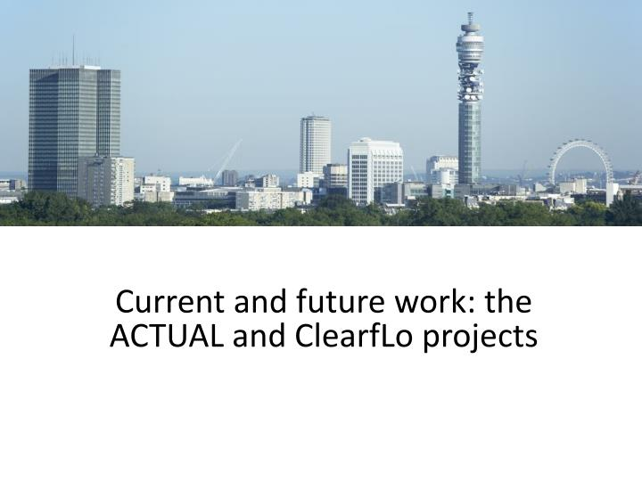 Current and future work: the ACTUAL and