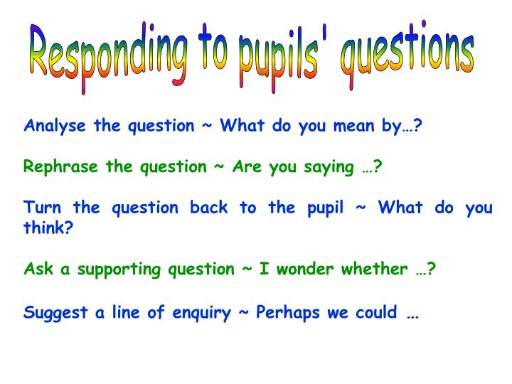 Responding to pupils' questions