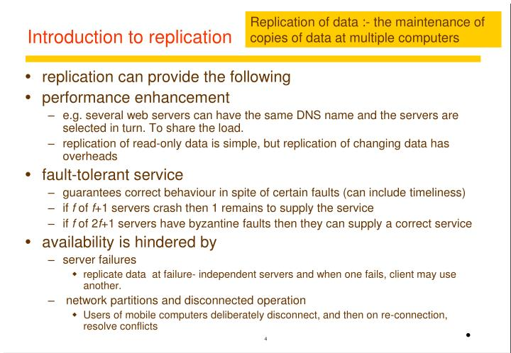 Replication of data :- the maintenance of copies of data at multiple computers
