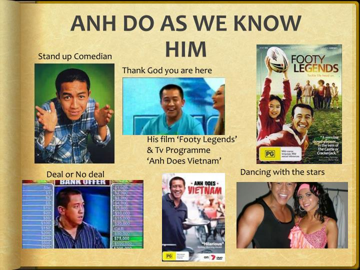 ANH DO AS WE KNOW HIM