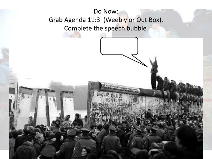 Do now grab agenda 11 3 weebly or out box complete the speech bubble