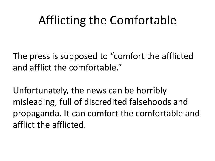 Afflicting the Comfortable