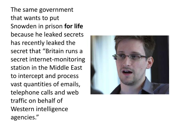 The same government that wants to put Snowden in prison