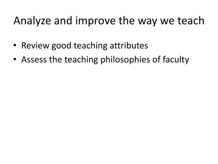 Analyze and improve the way we teach