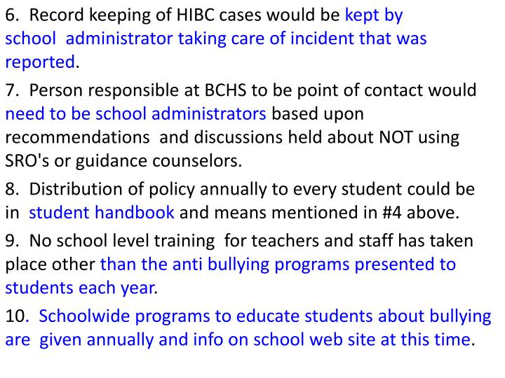 6.  Record keeping of HIBC cases would be