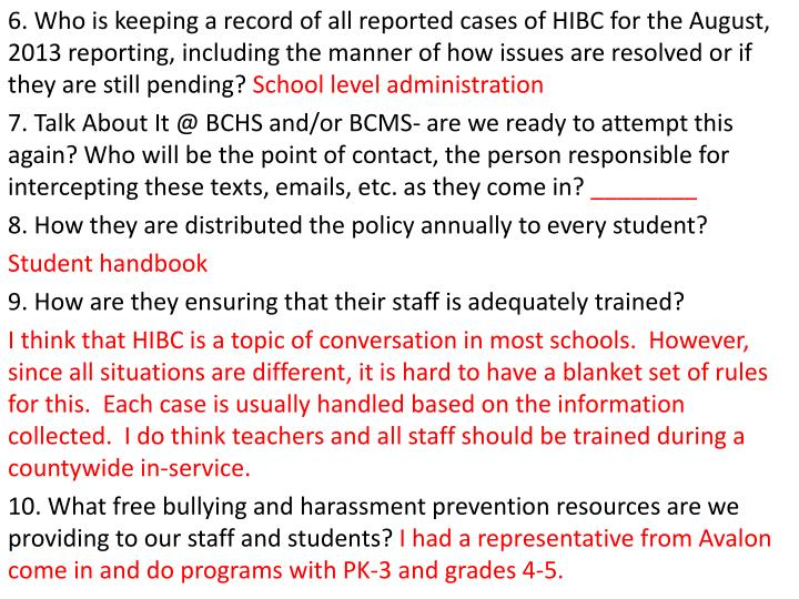 6. Who is keeping a record of all reported cases of HIBC for the August, 2013 reporting, including the manner of how issues are resolved or if they are still pending?