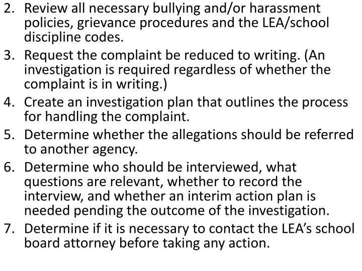 Review all necessary bullying and/or harassment policies, grievance procedures and the LEA/school discipline codes.