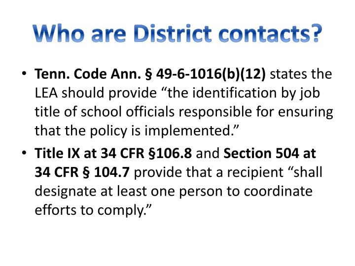 Who are District contacts?
