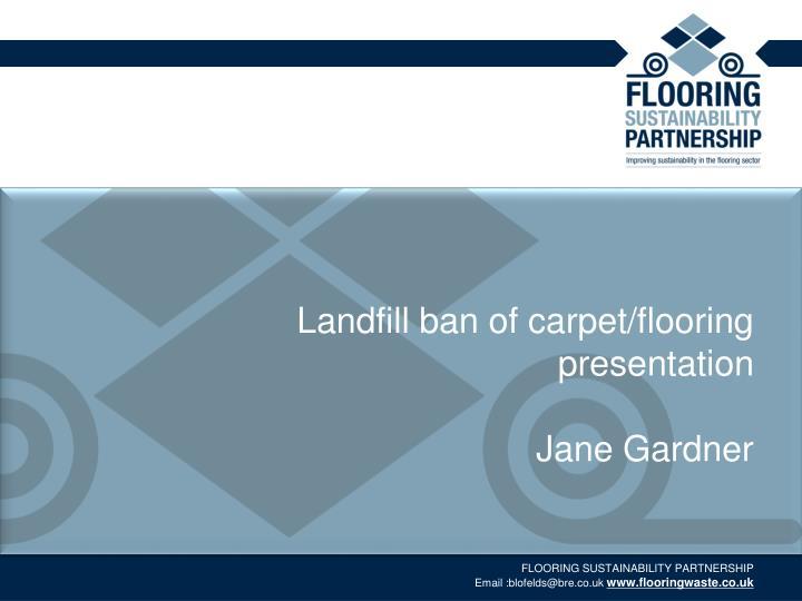Landfill ban of carpet/flooring presentation