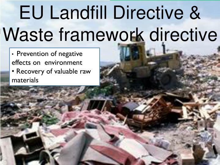 EU Landfill Directive & Waste framework directive