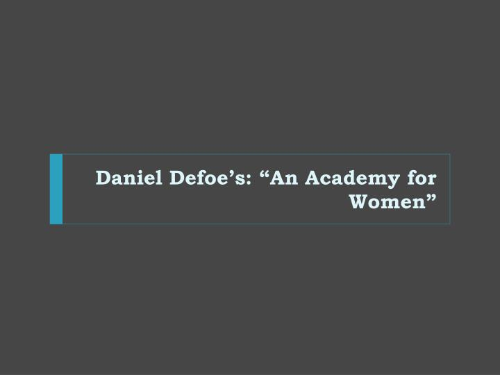 "Daniel Defoe's: ""An Academy for Women"""