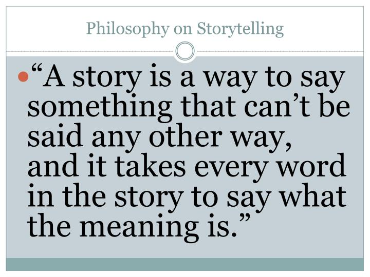 Philosophy on Storytelling