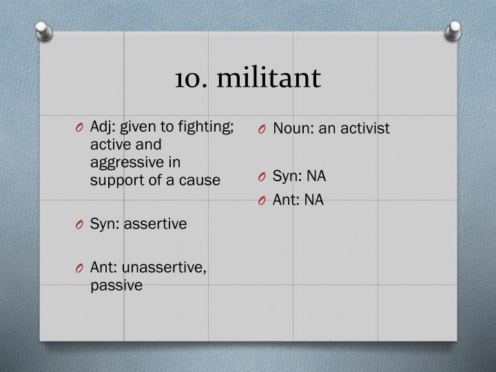 10. militant