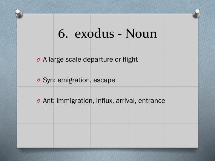 6.  exodus - Noun