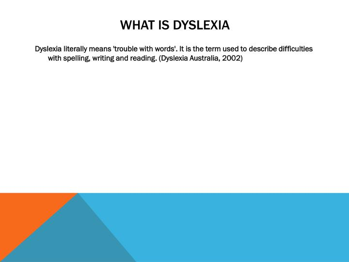What is Dyslexia