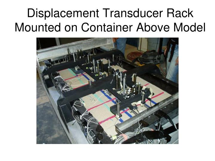 Displacement Transducer Rack Mounted on Container Above Model