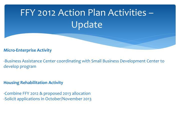 FFY 2012 Action Plan Activities – Update