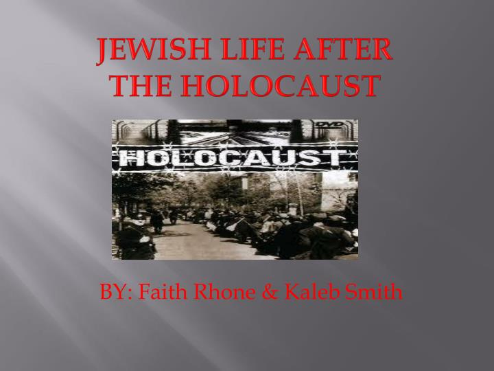 JEWISH LIFE AFTER THE HOLOCAUST