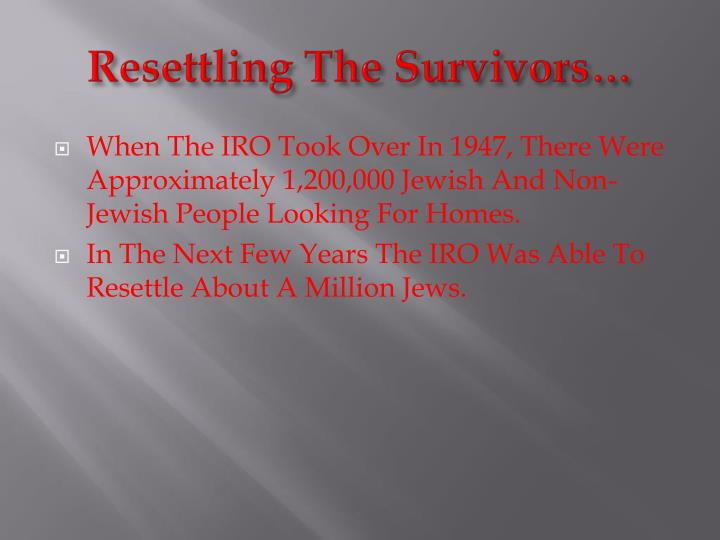 Resettling The Survivors…