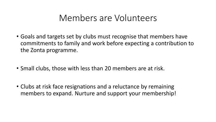 Members are Volunteers