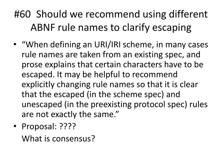 #60 Should we recommend using different ABNF rule names to clarify escaping