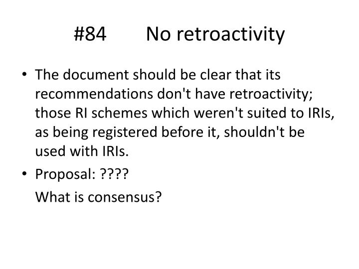#84 No retroactivity