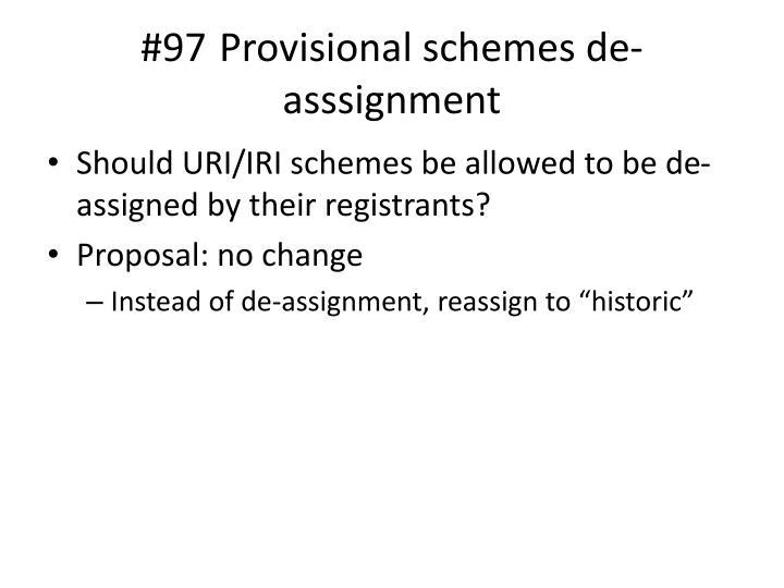 #97 Provisional schemes de-
