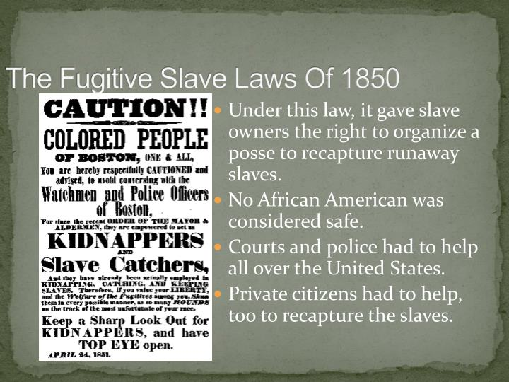 The Fugitive Slave Laws Of 1850