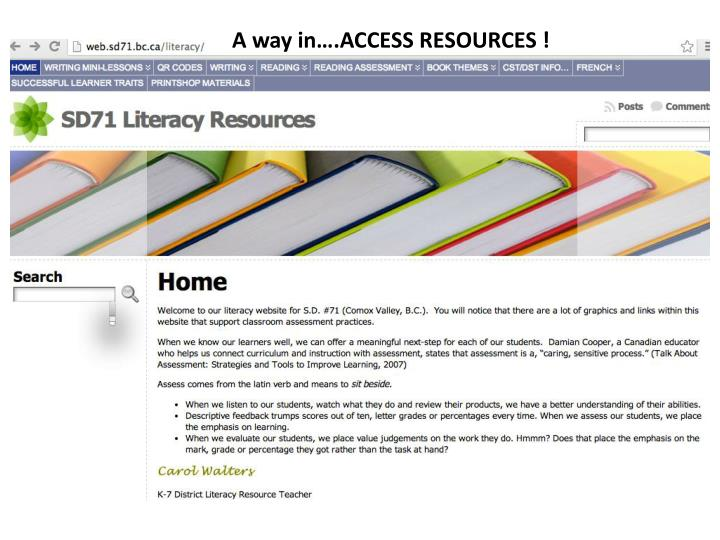 A way in….ACCESS RESOURCES !