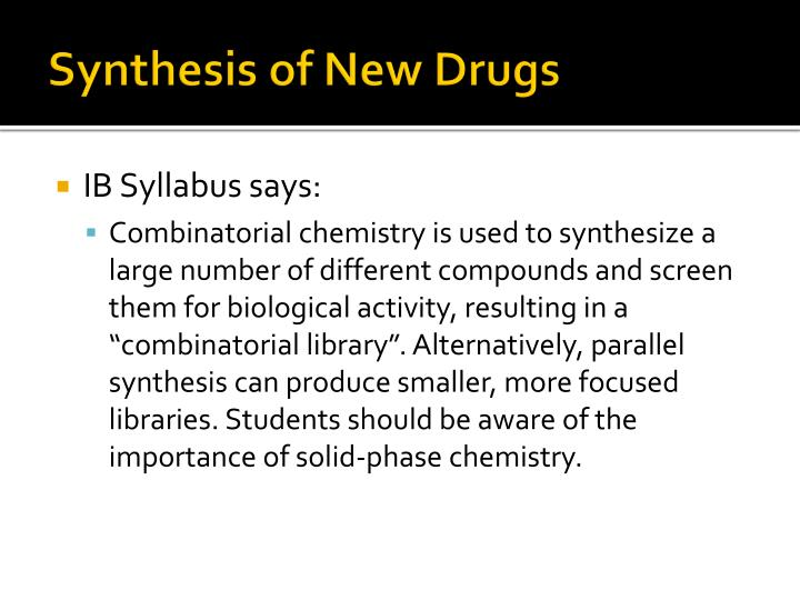 Synthesis of New Drugs