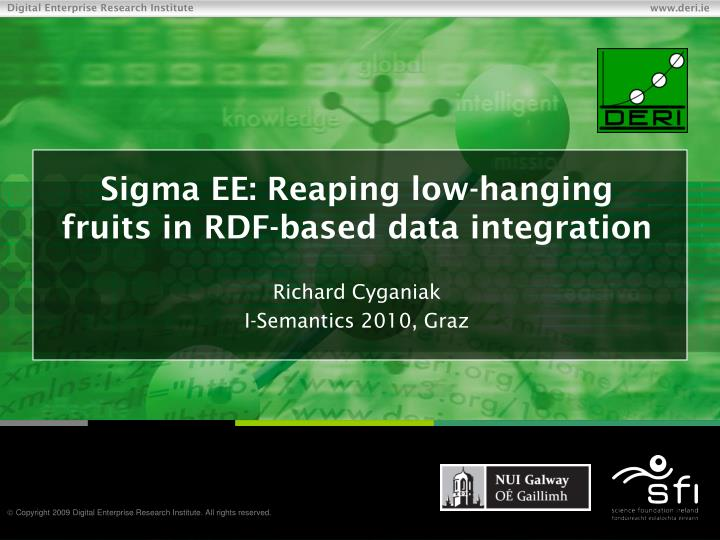 Sigma ee reaping low hanging fruits in rdf based data integration