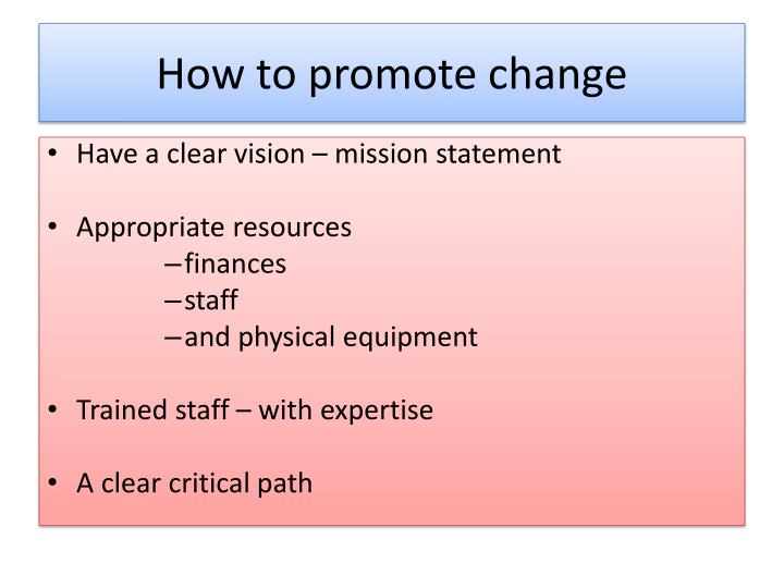 How to promote change