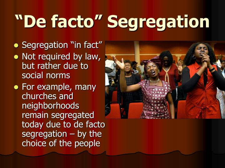 """De facto"" Segregation"