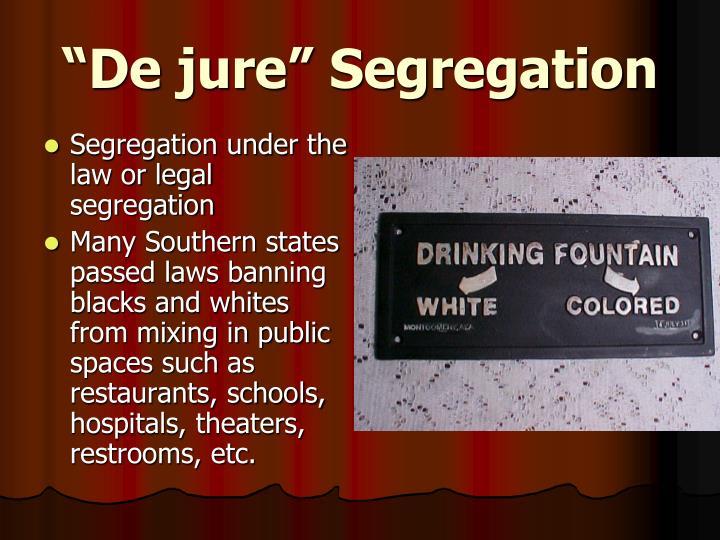 """""""De jure"""" Segregation"""