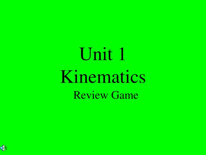 Unit 1 kinematics